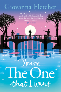 You're the One That I Want: A Novel by Giovanna Fletcher