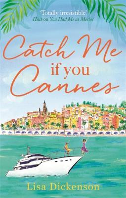 Review: Catch Me if You Cannes by Lisa Dickenson