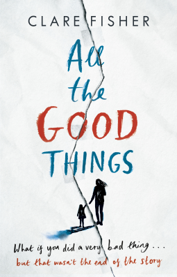 All the Good Things by Clare Fisher
